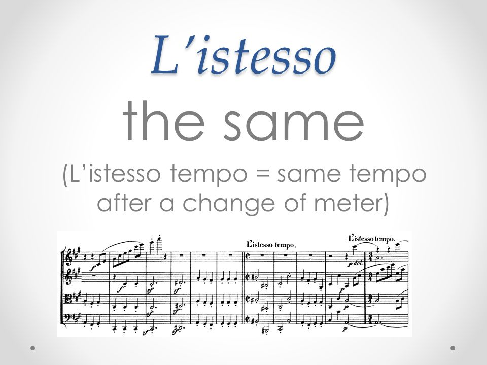 Listesso the same (Listesso tempo = same tempo after a change of meter)