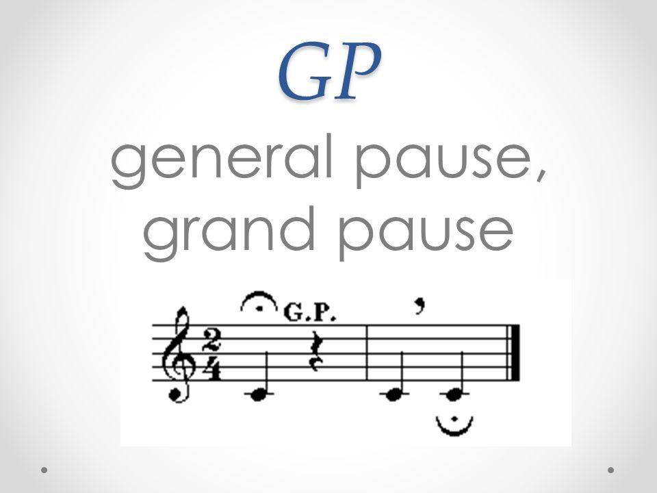 GP general pause, grand pause