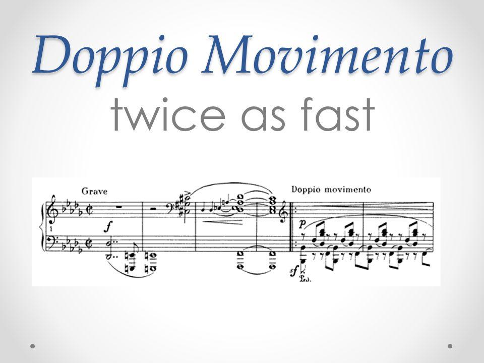 Doppio Movimento twice as fast