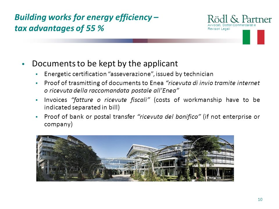 Avvocati, Dottori Commercialisti e Revisori Legali 10 Building works for energy efficiency – tax advantages of 55 % Documents to be kept by the applic