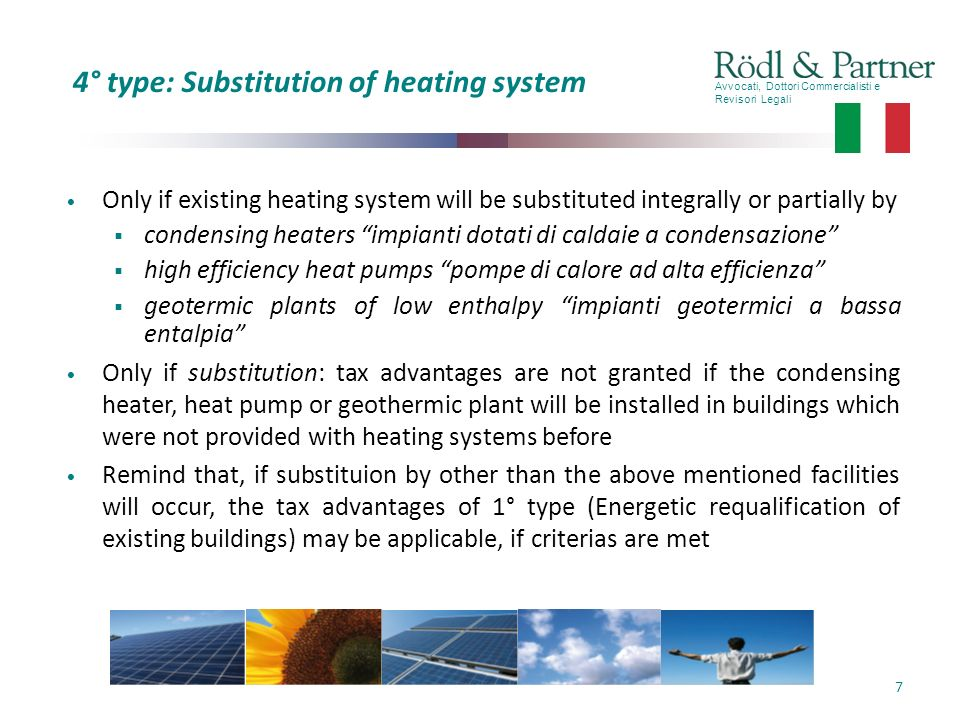 Avvocati, Dottori Commercialisti e Revisori Legali 7 4° type: Substitution of heating system Only if existing heating system will be substituted integ
