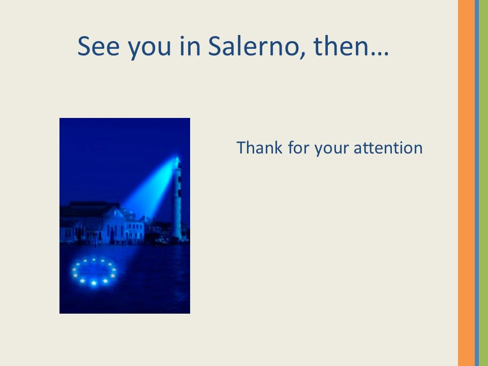 See you in Salerno, then… Thank for your attention