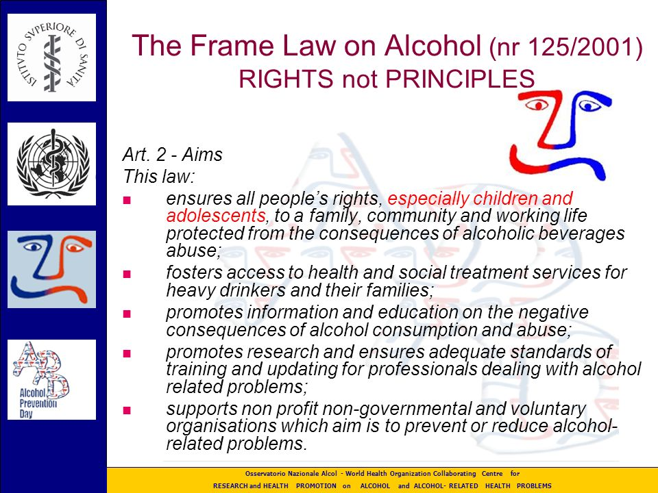 Osservatorio Nazionale Alcol - World Health Organization Collaborating Centre for RESEARCH and HEALTH PROMOTION on ALCOHOL and ALCOHOL- RELATED HEALTH PROBLEMS WHO HEALTH 21 Target 12 .