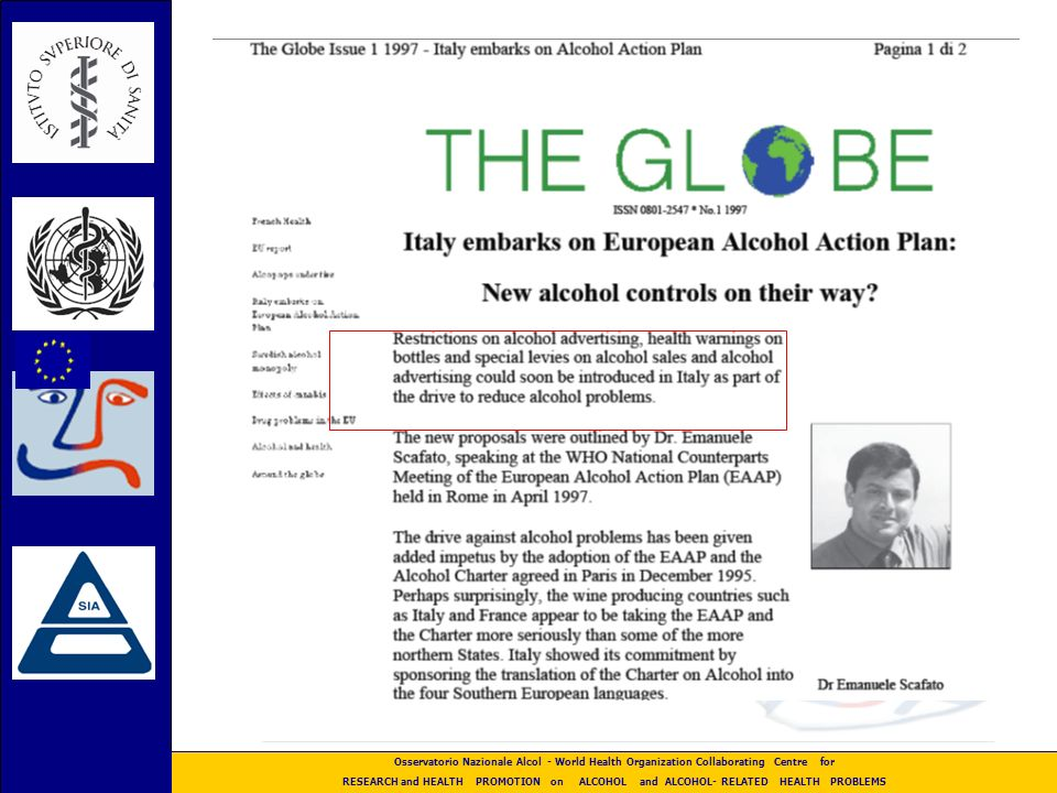 Osservatorio Nazionale Alcol - World Health Organization Collaborating Centre for RESEARCH and HEALTH PROMOTION on ALCOHOL and ALCOHOL- RELATED HEALTH PROBLEMS European Charter on Alcohol Paris, december 1994