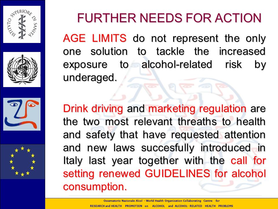 Osservatorio Nazionale Alcol - World Health Organization Collaborating Centre for RESEARCH and HEALTH PROMOTION on ALCOHOL and ALCOHOL- RELATED HEALTH PROBLEMS Divieto di vendita alcolici ai minori di anni 18 G.U.