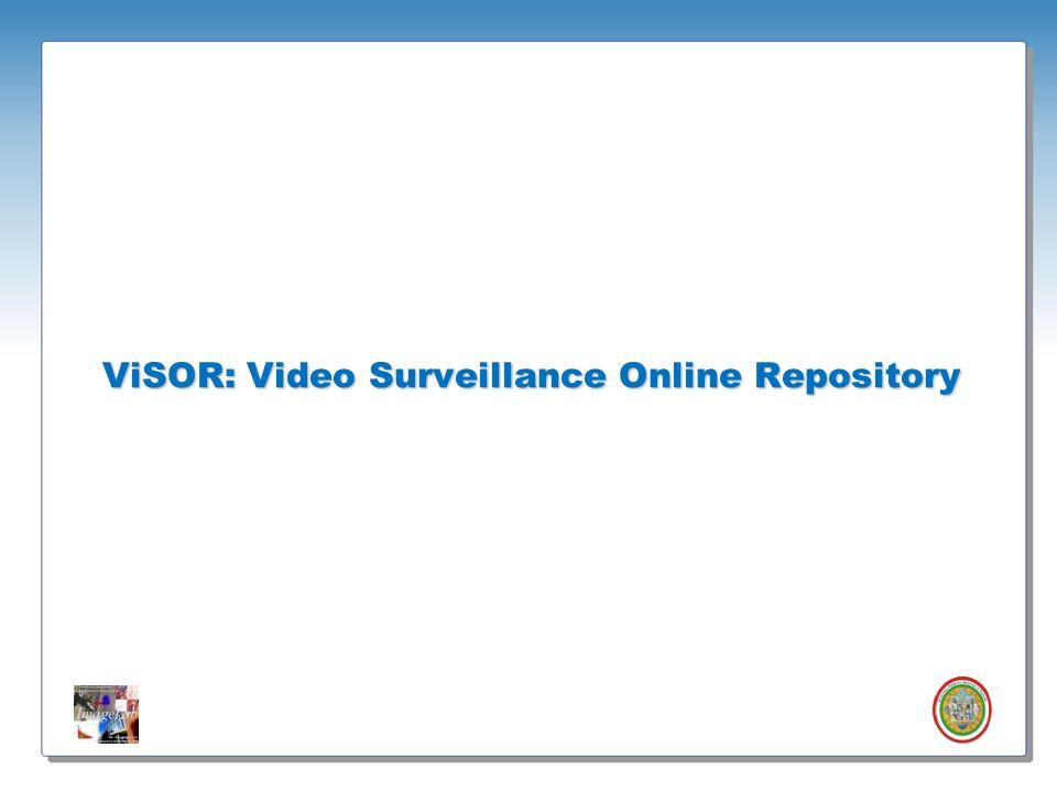 Roberto Vezzani - Imagelab – Università di Modena e Reggio Emilia ViSOR: Video Surveillance Online Repository