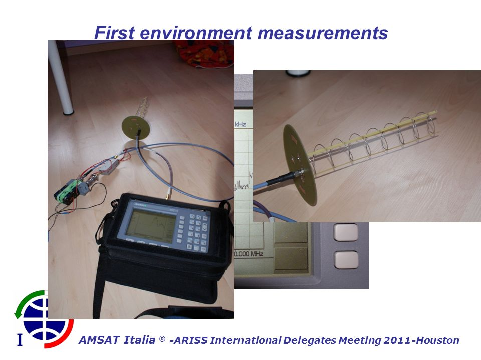 AMSAT Italia ® -ARISS International Delegates Meeting 2011-Houston First environment measurements
