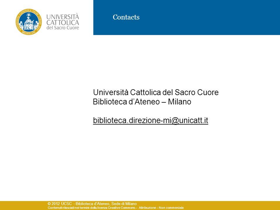 © 2012 UCSC - Biblioteca dAteneo, Sede di Milano Contenuti rilasciati nei termini della licenza Creative Commons – Attribuzione – Non commerciale Cont