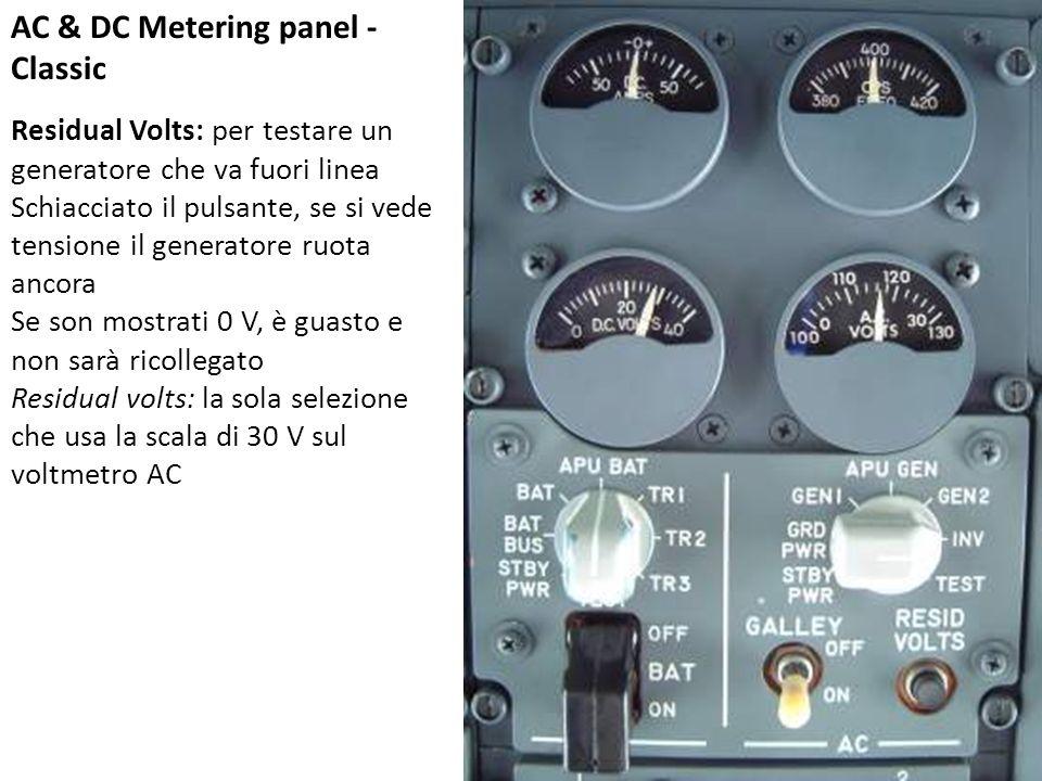 AC & DC Metering panel - Classic Residual Volts: per testare un generatore che va fuori linea Schiacciato il pulsante, se si vede tensione il generato