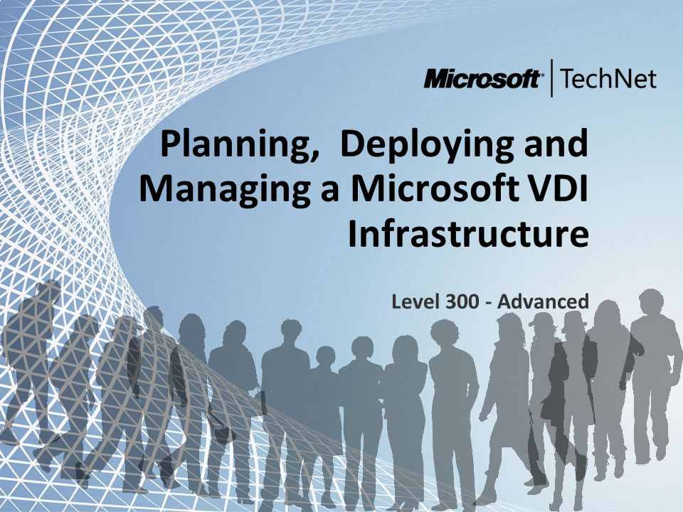 Microsoft and Community Tour 2011 – Infrastrutture in evoluzione Planning, Deploying and Managing a Microsoft VDI Infrastructure Level 300 - Advanced