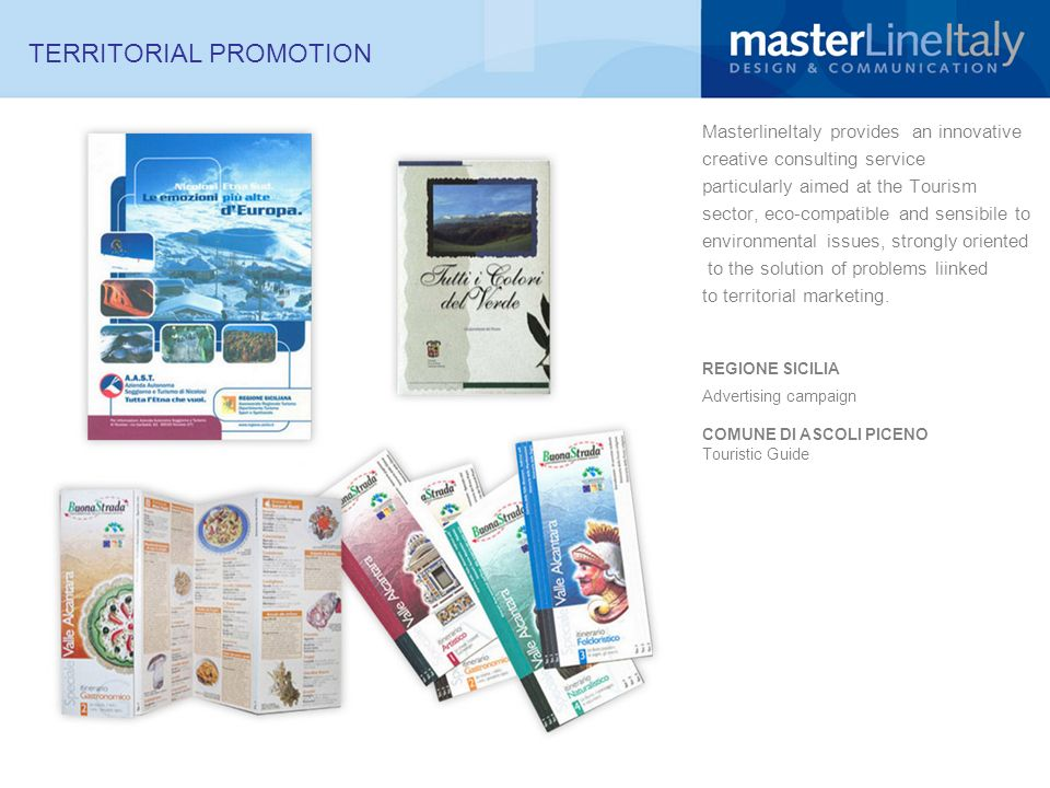 MasterlineItaly provides an innovative creative consulting service particularly aimed at the Tourism sector, eco-compatible and sensibile to environmental issues, strongly oriented to the solution of problems liinked to territorial marketing.
