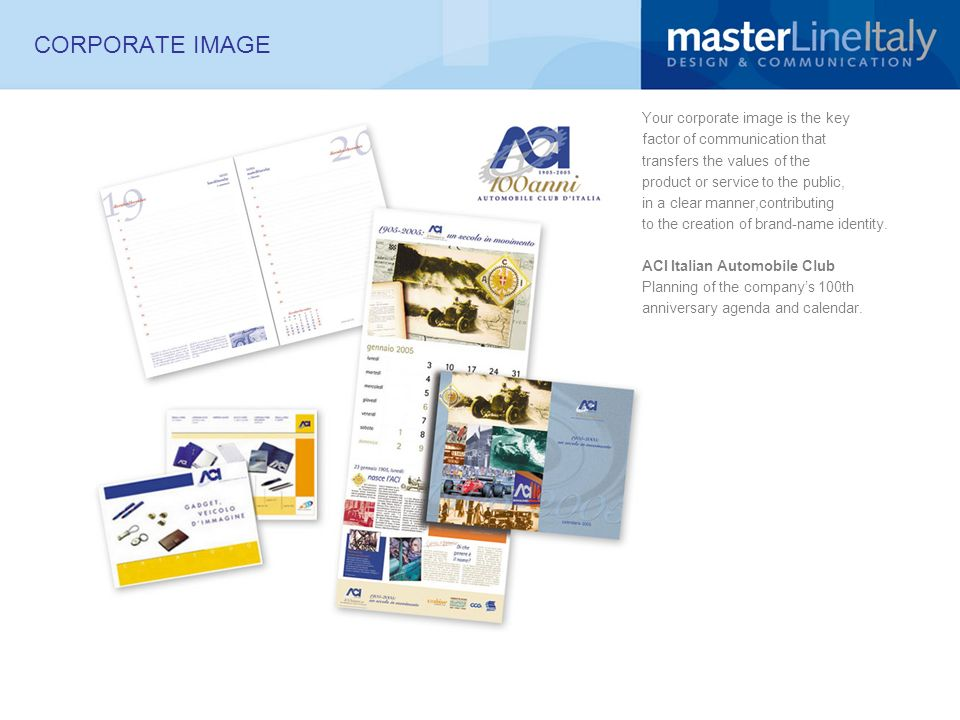 CORPORATE IMAGE Your corporate image is the key factor of communication that transfers the values of the product or service to the public, in a clear