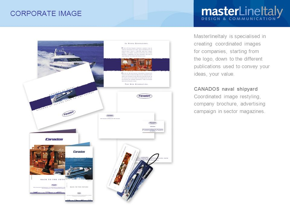 CORPORATE IMAGE MasterlineItaly is specialised in creating coordinated images for companies, starting from the logo, down to the different publication