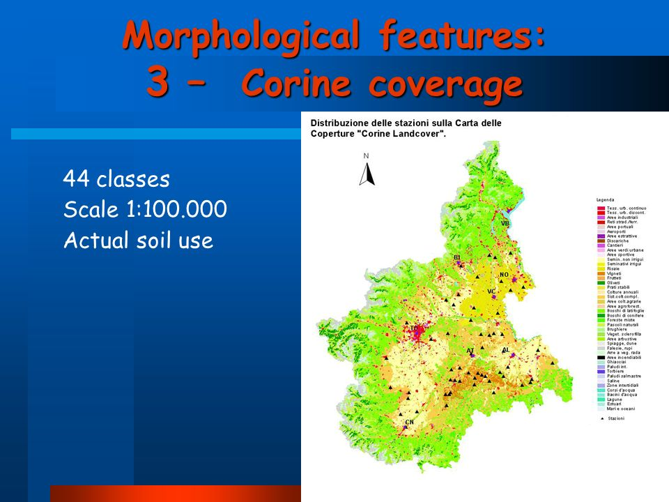Morphological features: 3 – Corine coverage Actual soil use Scale 1:100.000 44 classes