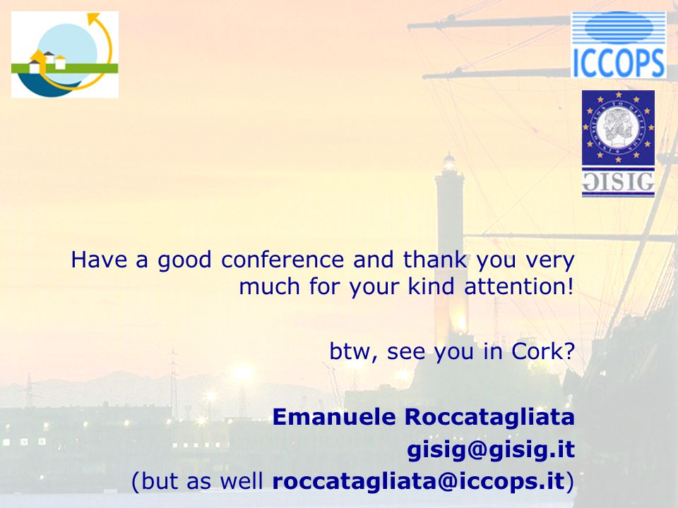 Have a good conference and thank you very much for your kind attention.