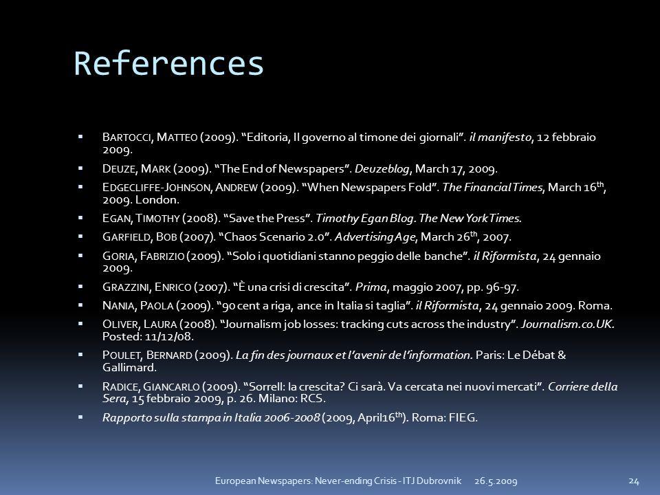 References B ARTOCCI, M ATTEO (2009). Editoria, Il governo al timone dei giornali. il manifesto, 12 febbraio 2009. D EUZE, M ARK (2009). The End of Ne