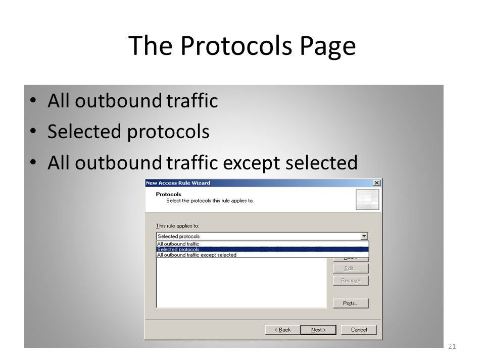 21 The Protocols Page All outbound traffic Selected protocols All outbound traffic except selected