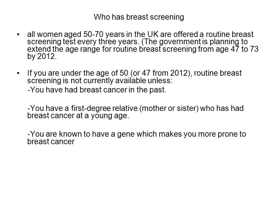 Who has breast screening all women aged years in the UK are offered a routine breast screening test every three years.