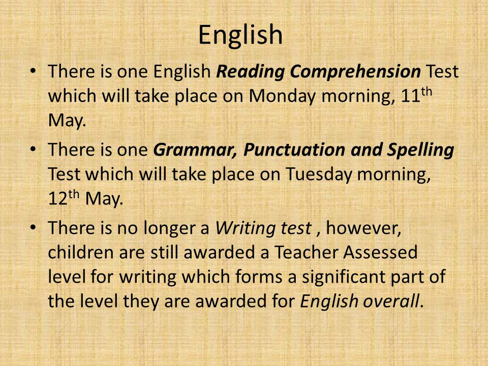 There is one English Reading Comprehension Test which will take place on Monday morning, 11 th May.