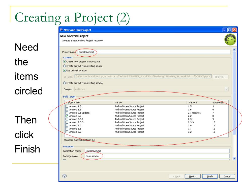 Creating a Project (2) Need the items circled Then click Finish