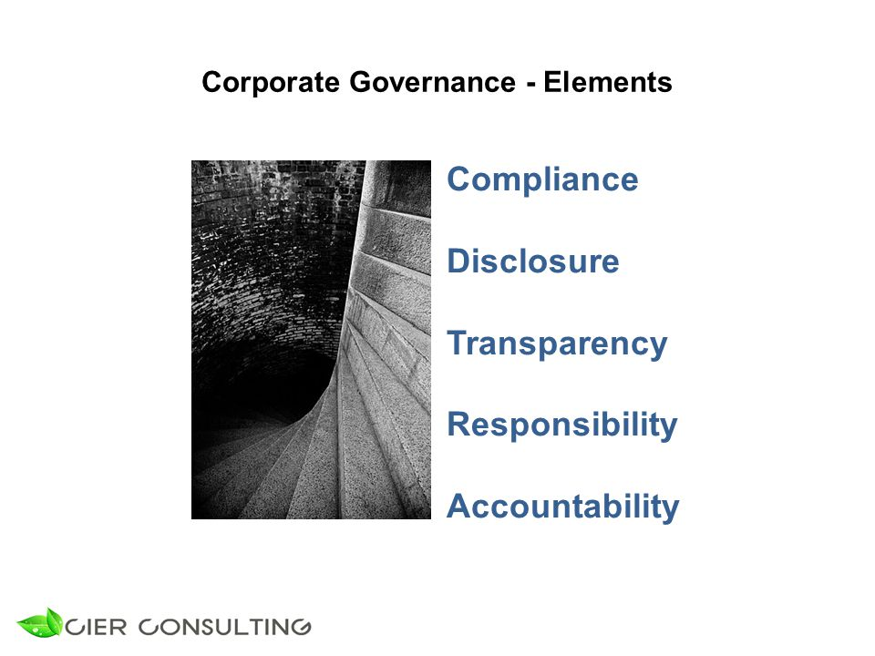 Corporate Governance - Elements Compliance Disclosure Transparency Responsibility Accountability