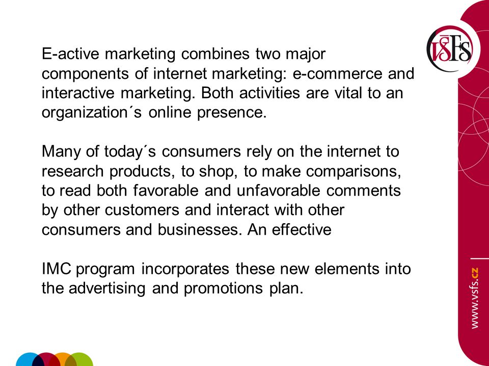 E-active marketing combines two major components of internet marketing: e-commerce and interactive marketing.
