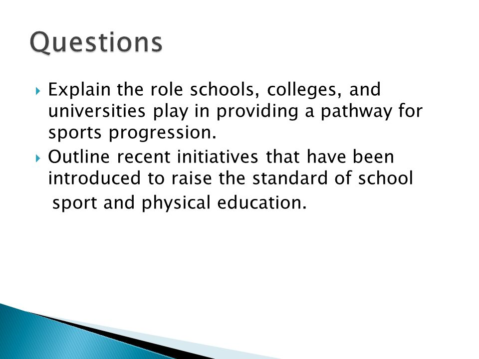  Explain the role schools, colleges, and universities play in providing a pathway for sports progression.