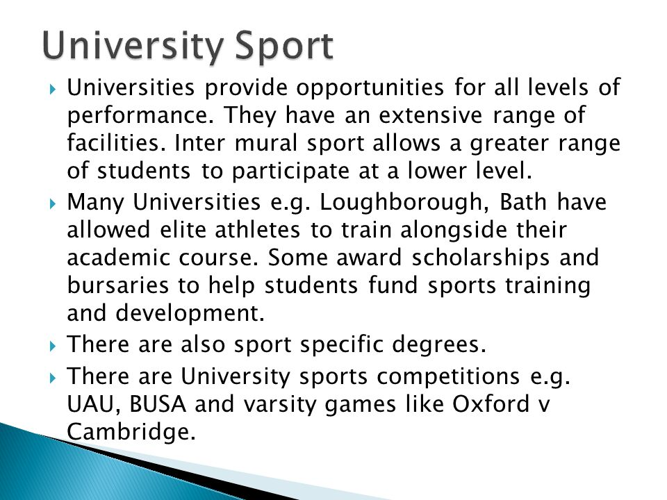  Universities provide opportunities for all levels of performance.