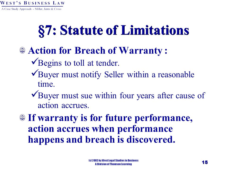 15 §7: Statute of Limitations Action for Breach of Warranty : Begins to toll at tender.