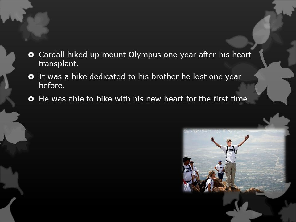  Cardall hiked up mount Olympus one year after his heart transplant.