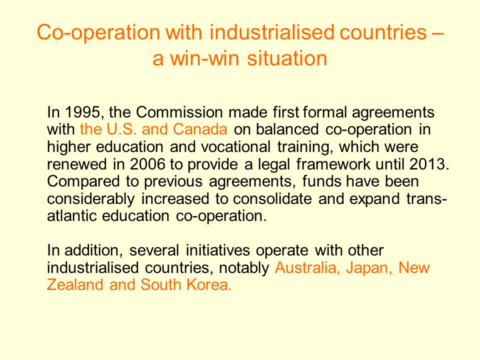 Co-operation with industrialised countries – a win-win situation In 1995, the Commission made first formal agreements with the U.S.
