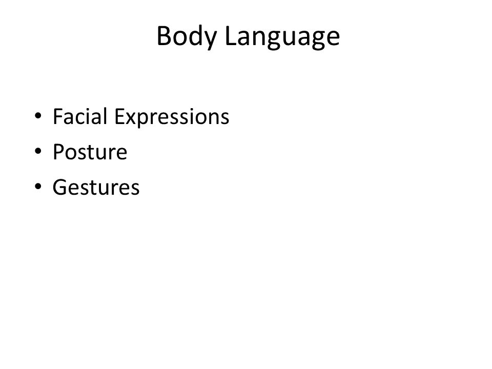Body Language Facial Expressions Posture Gestures