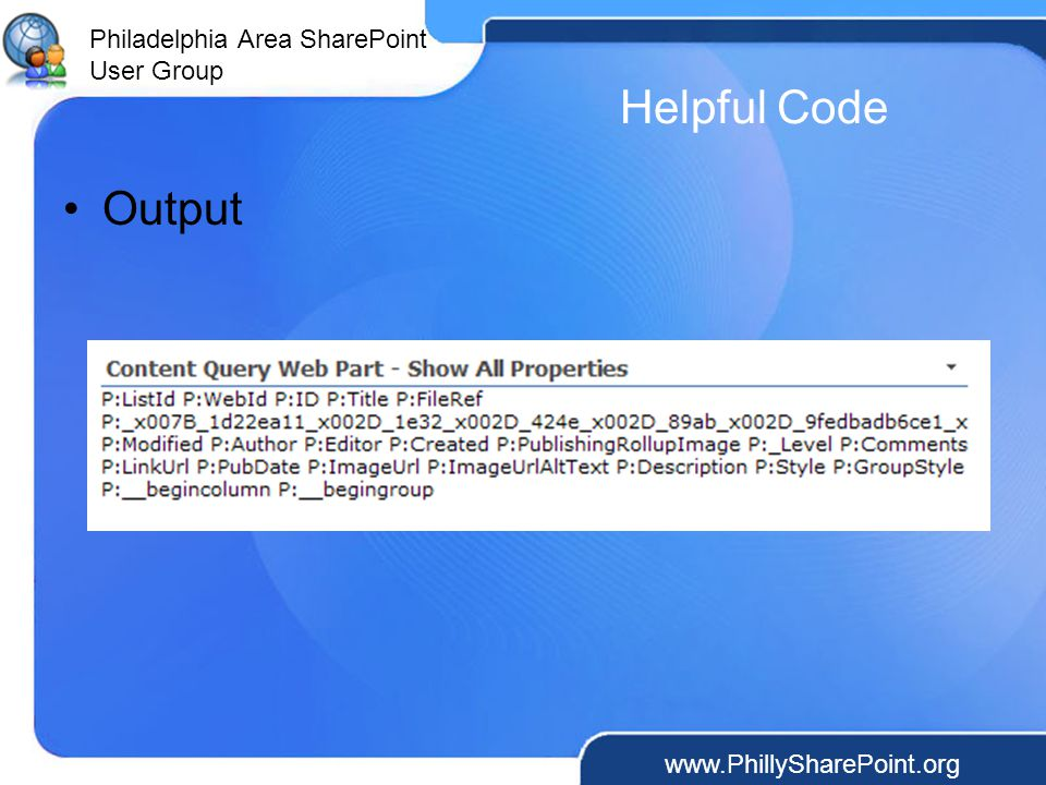 Philadelphia Area SharePoint User Group Helpful Code Output