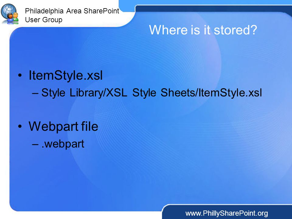 Philadelphia Area SharePoint User Group Where is it stored.