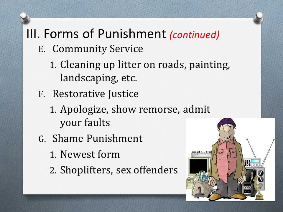 III. Forms of Punishment (continued) E. Community Service 1.