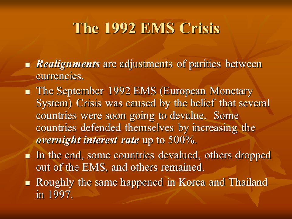 The 1992 EMS Crisis Realignments are adjustments of parities between currencies.