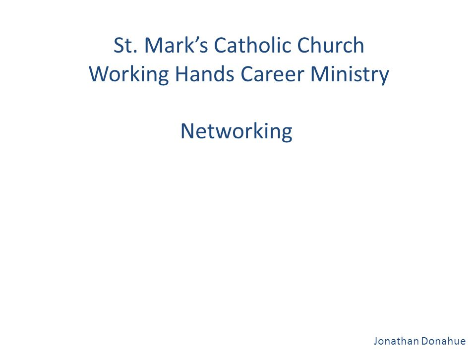 St. Mark's Catholic Church Working Hands Career Ministry Networking Jonathan Donahue