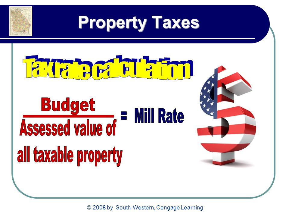 © 2008 by South-Western, Cengage Learning Property Taxes Property Taxes
