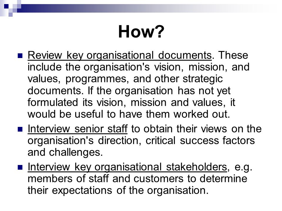 How. Review key organisational documents.