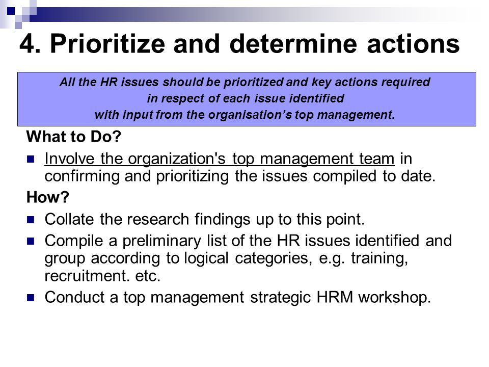 4. Prioritize and determine actions What to Do.