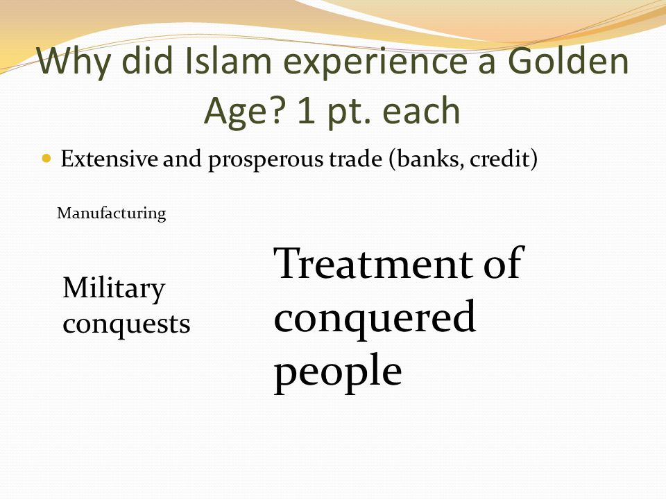 Why did Islam experience a Golden Age. 1 pt.