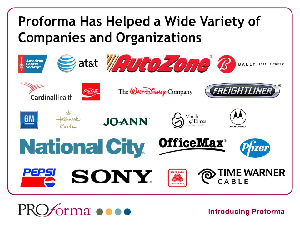 Proforma Has Helped a Wide Variety of Companies and Organizations Introducing Proforma