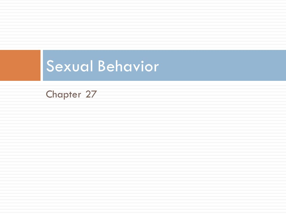 Chapter 27 Sexual Behavior