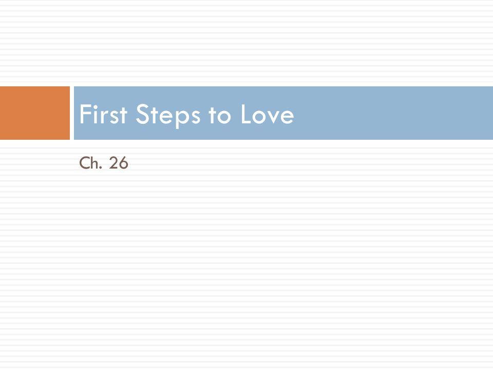 Ch. 26 First Steps to Love