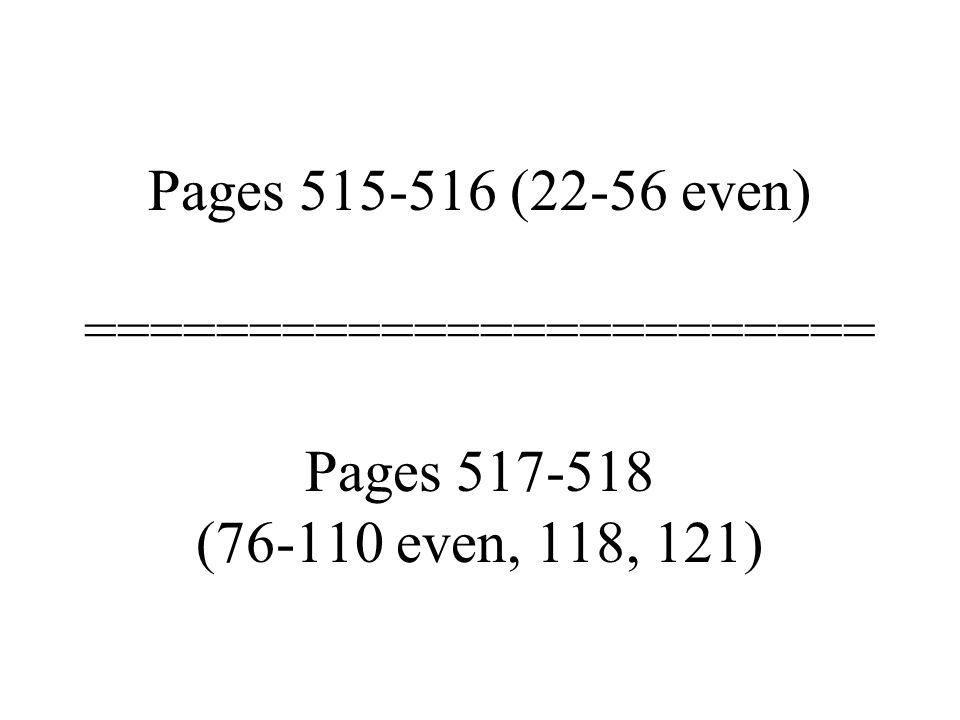 Pages (22-56 even) ======================== Pages ( even, 118, 121)