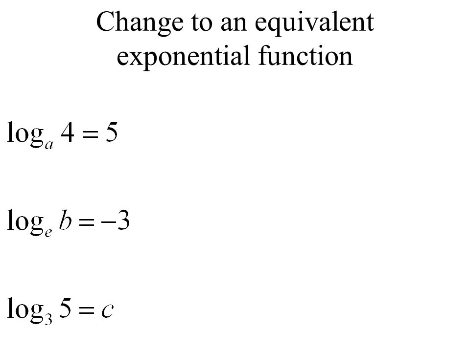 Change to an equivalent exponential function