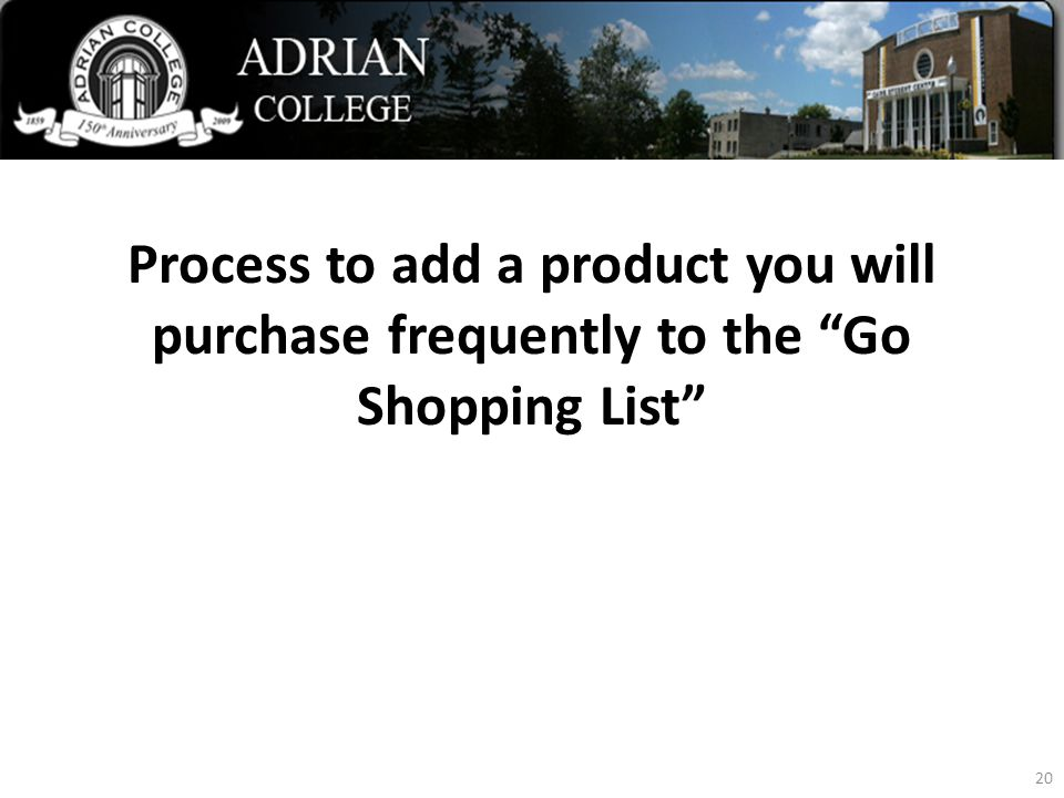 Process to add a product you will purchase frequently to the Go Shopping List 20