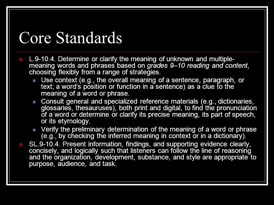 Core Standards L.9-10.4.