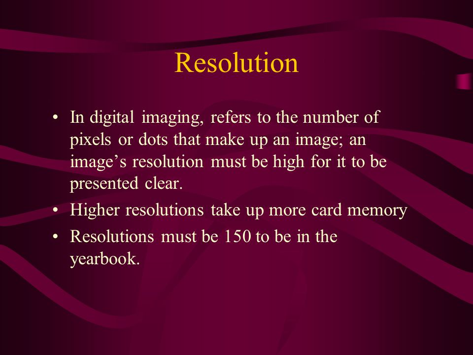 Resolution In digital imaging, refers to the number of pixels or dots that make up an image; an image's resolution must be high for it to be presented clear.