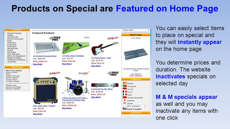 Products on Special are Featured on Home Page You can easily select items to place on special and they will instantly appear on the home page You determine prices and duration.